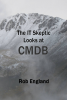 The IT Skeptic Looks at CMDB - cover